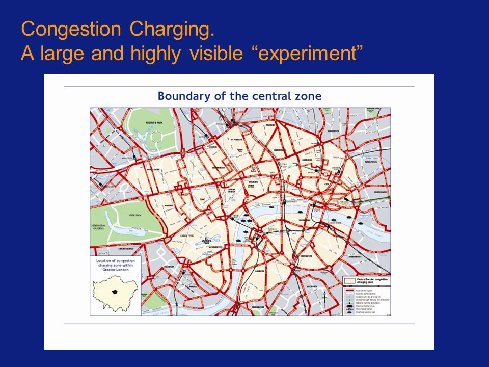 Congestion Charging. A large and highly visible experiment