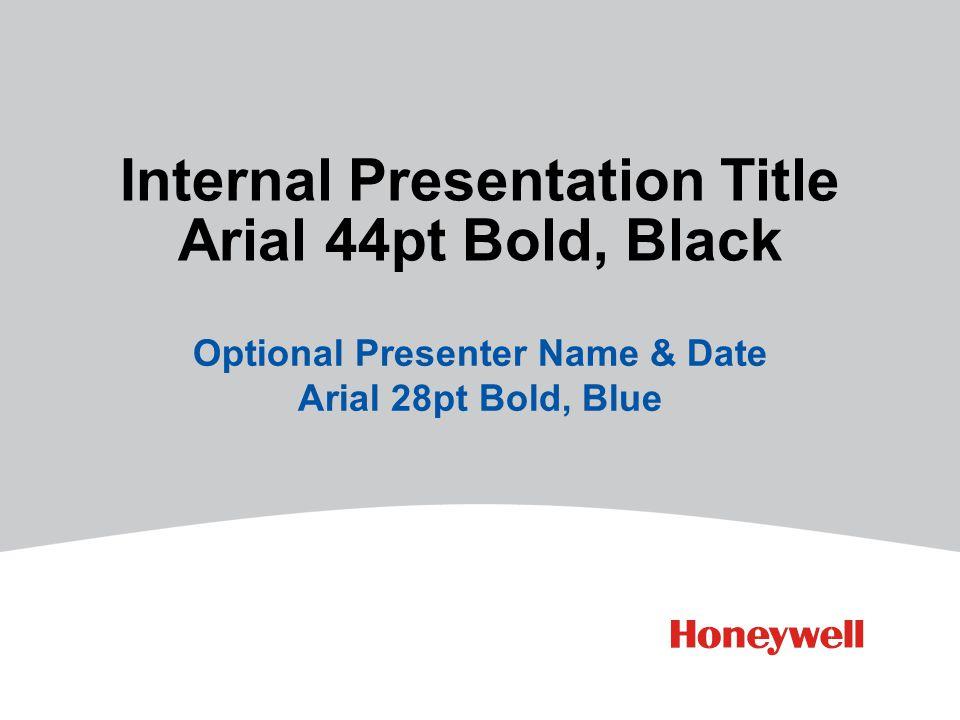 Internal Presentation Title Arial 44pt Bold, Black