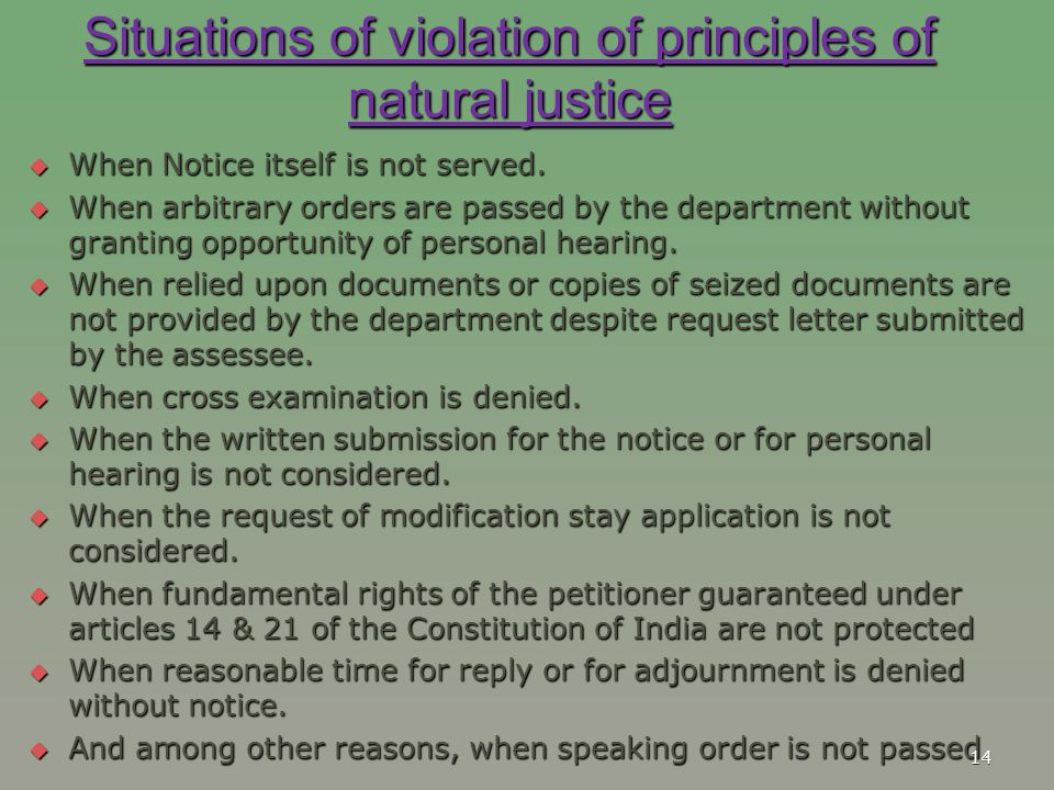 Situations of violation of principles of natural justice