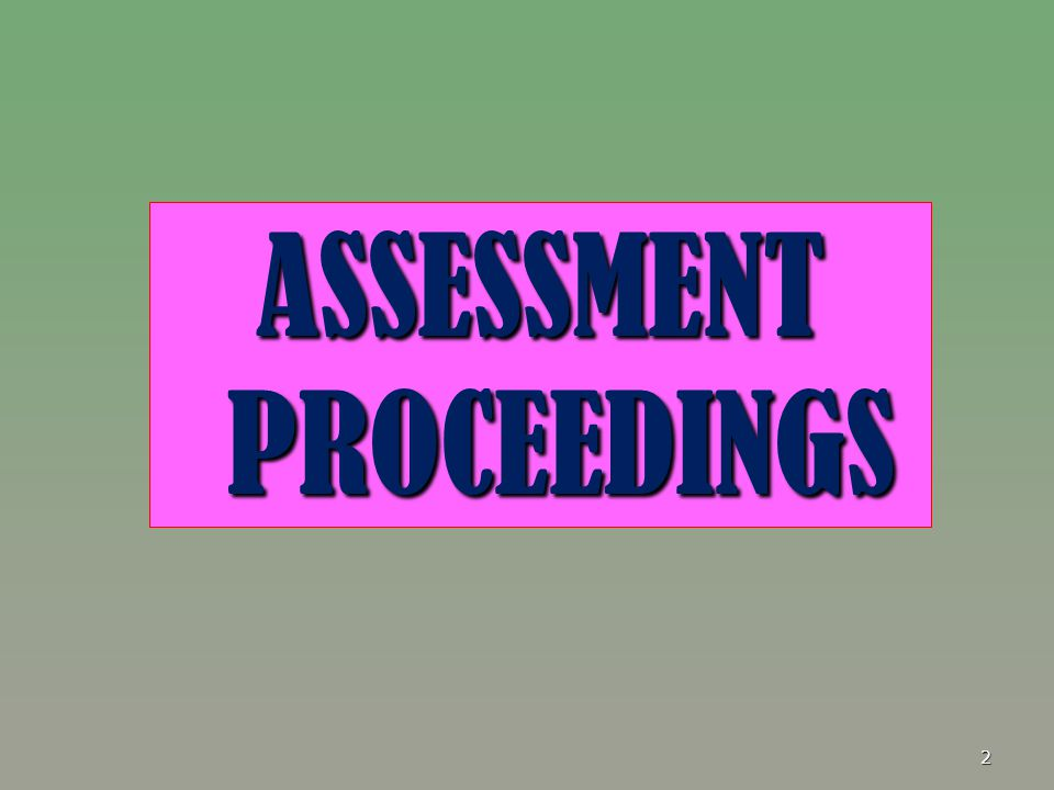 ASSESSMENT PROCEEDINGS
