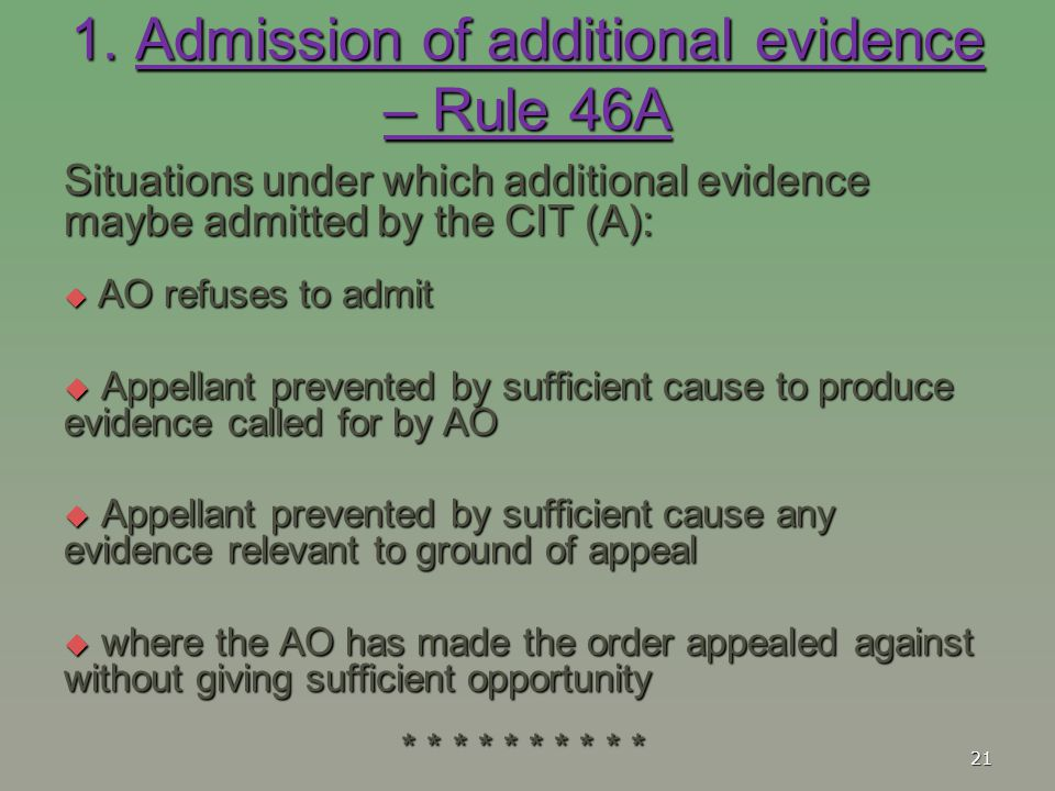 1. Admission of additional evidence – Rule 46A