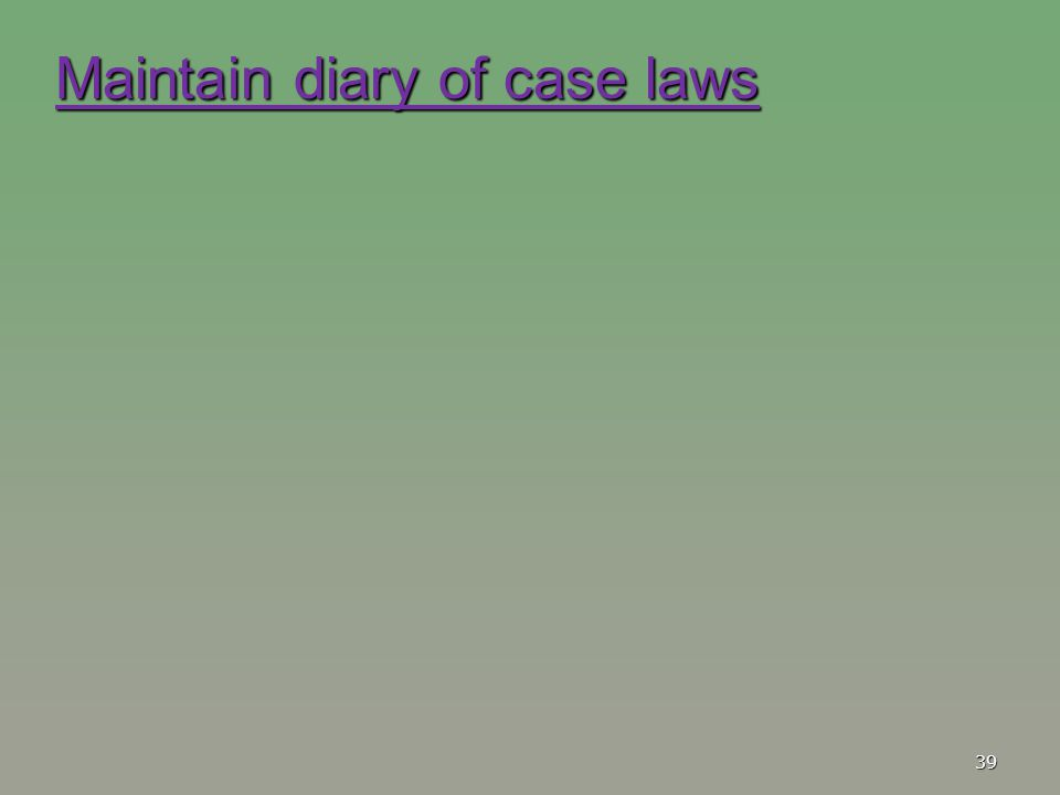 Maintain diary of case laws
