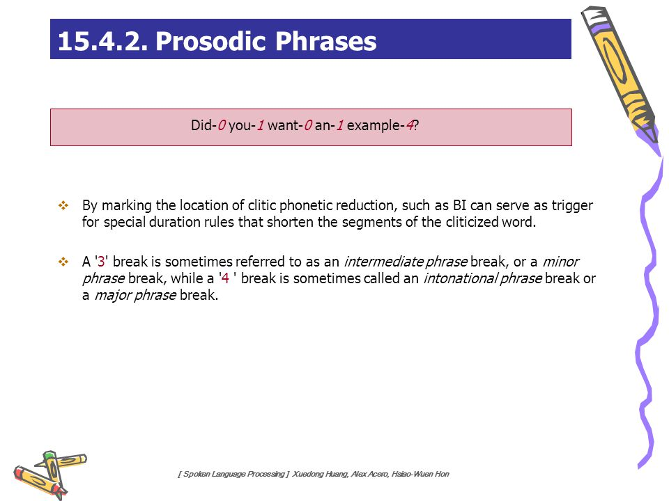 15.4.2. Prosodic Phrases Did-0 you-1 want-0 an-1 example-4