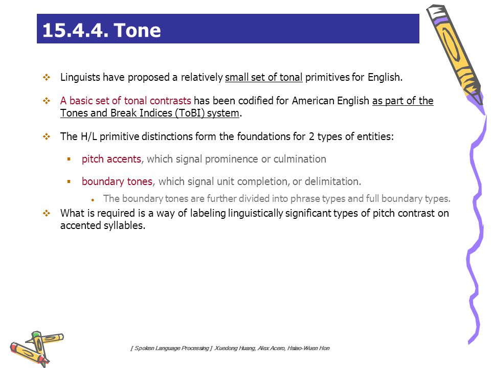 15.4.4. Tone Linguists have proposed a relatively small set of tonal primitives for English.