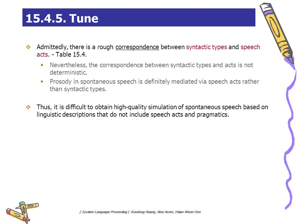 15.4.5. Tune Admittedly, there is a rough correspondence between syntactic types and speech acts. - Table 15.4.