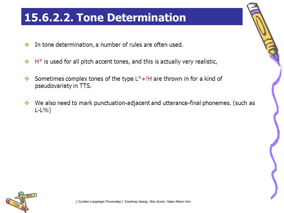 15.6.2.2. Tone Determination In tone determination, a number of rules are often used.