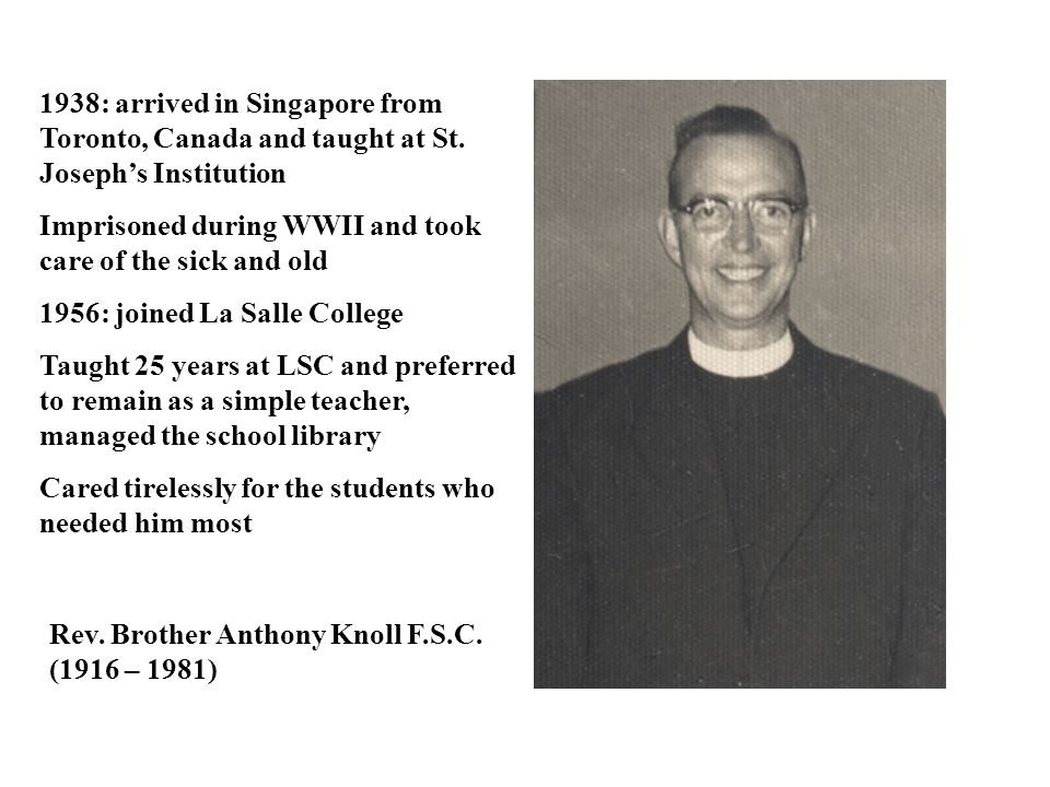 1938: arrived in Singapore from Toronto, Canada and taught at St