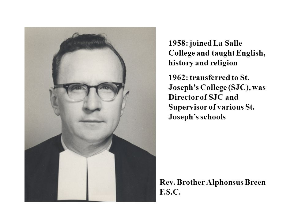 1958: joined La Salle College and taught English, history and religion