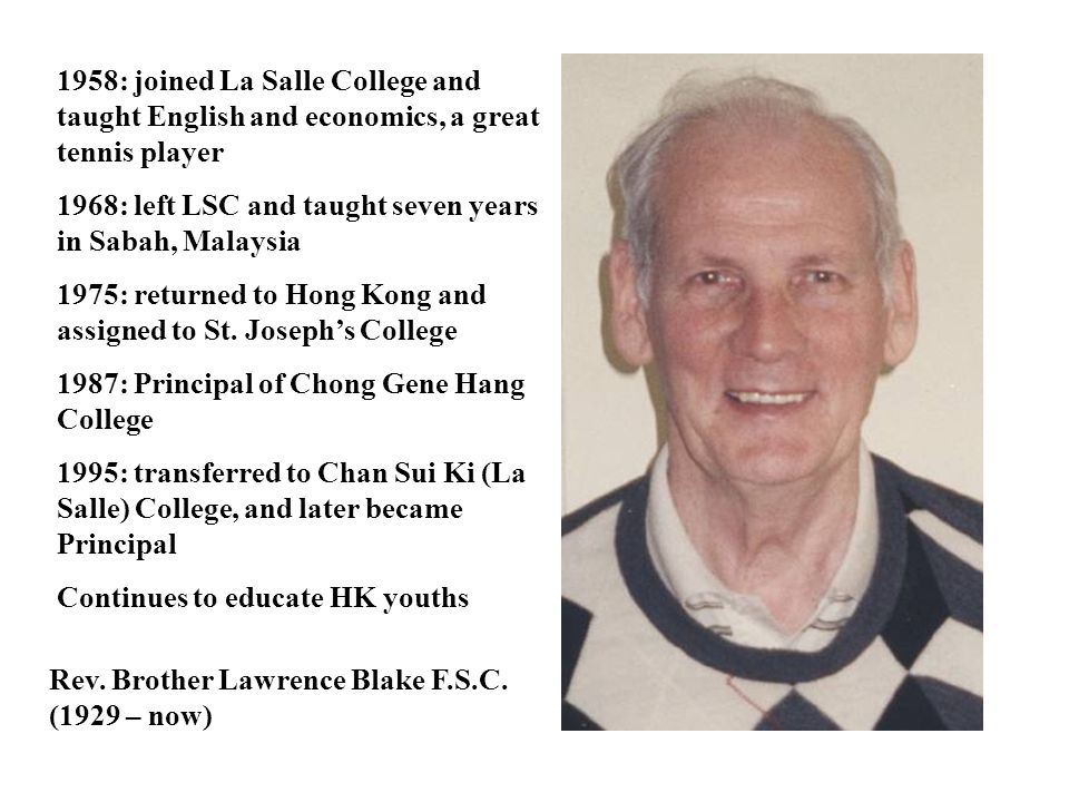 1958: joined La Salle College and taught English and economics, a great tennis player