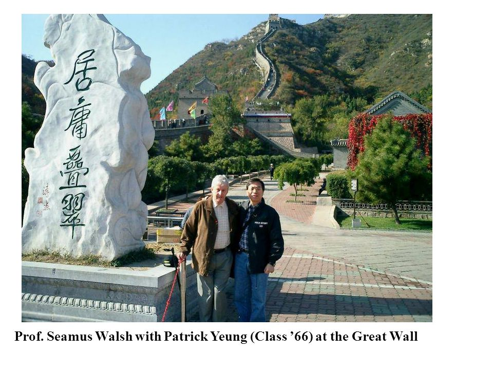 Prof. Seamus Walsh with Patrick Yeung (Class '66) at the Great Wall