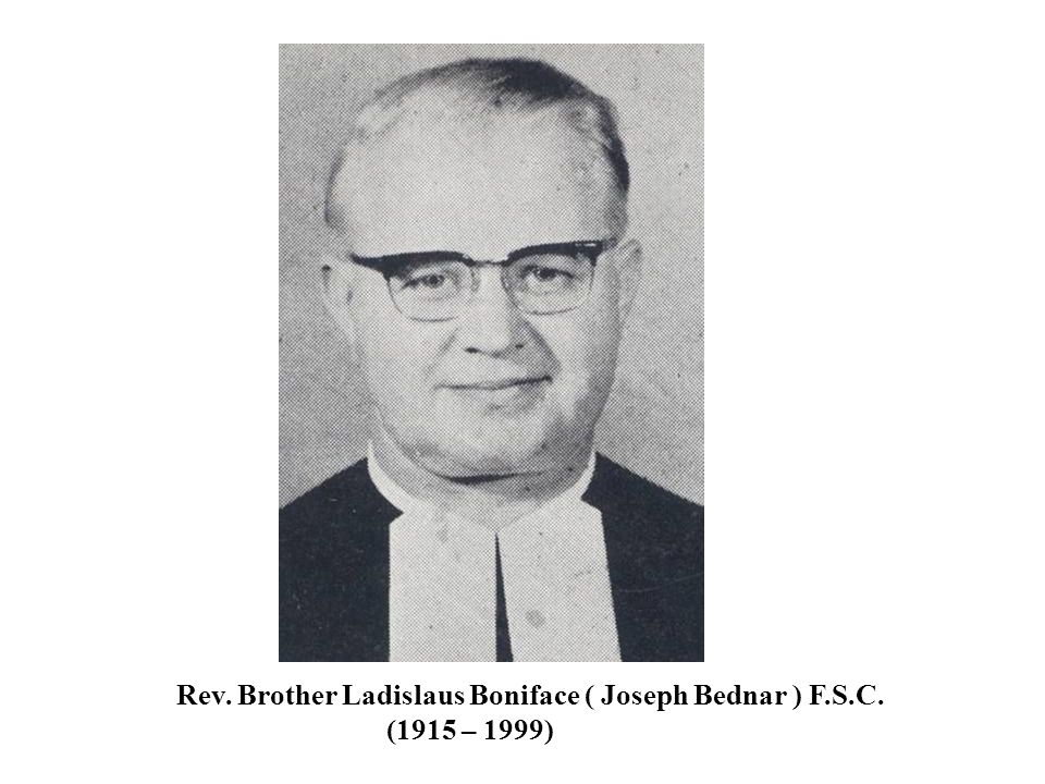 Rev. Brother Ladislaus Boniface ( Joseph Bednar ) F.S.C.
