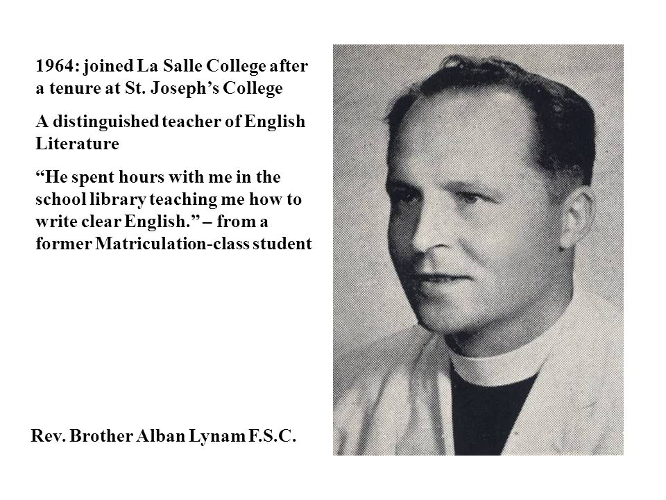 1964: joined La Salle College after a tenure at St. Joseph's College