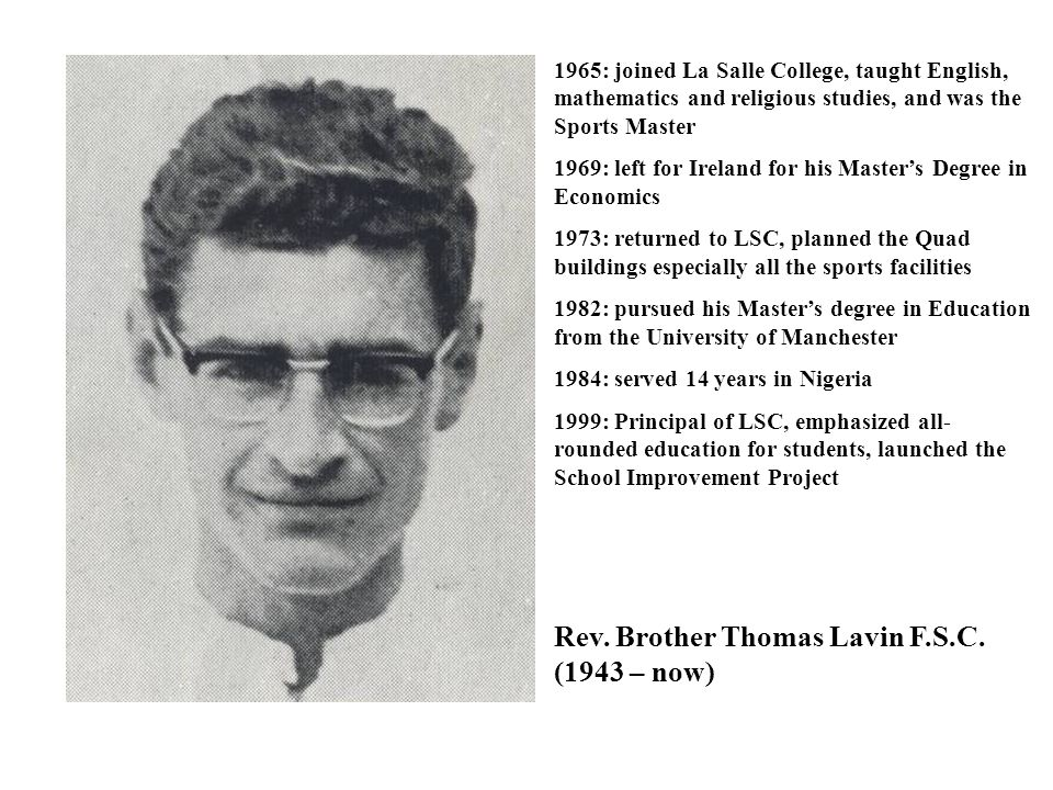 Rev. Brother Thomas Lavin F.S.C. (1943 – now)