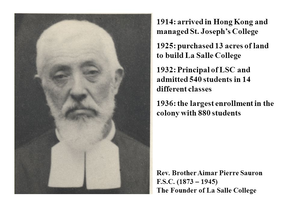 1914: arrived in Hong Kong and managed St. Joseph's College