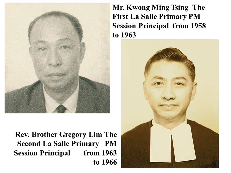 Mr. Kwong Ming Tsing The First La Salle Primary PM Session Principal from 1958 to 1963