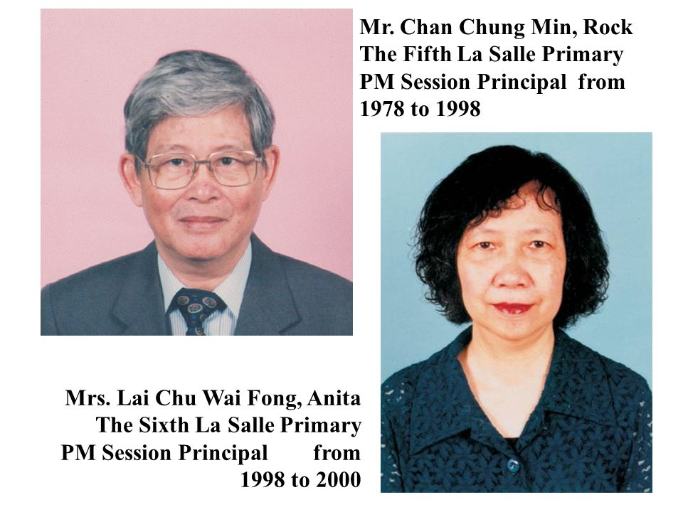 Mr. Chan Chung Min, Rock The Fifth La Salle Primary PM Session Principal from 1978 to 1998