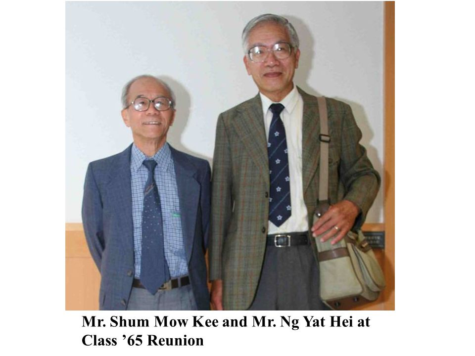 Mr. Shum Mow Kee and Mr. Ng Yat Hei at Class '65 Reunion