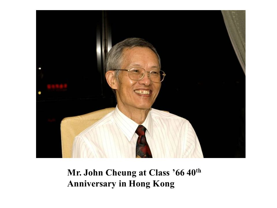 Mr. John Cheung at Class '66 40th Anniversary in Hong Kong