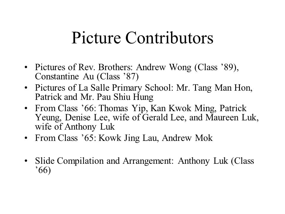 Picture Contributors Pictures of Rev. Brothers: Andrew Wong (Class '89), Constantine Au (Class '87)
