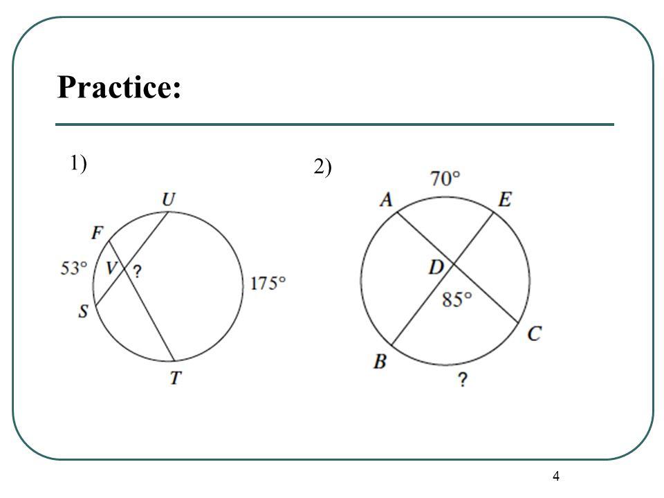 Practice: 1) 2)