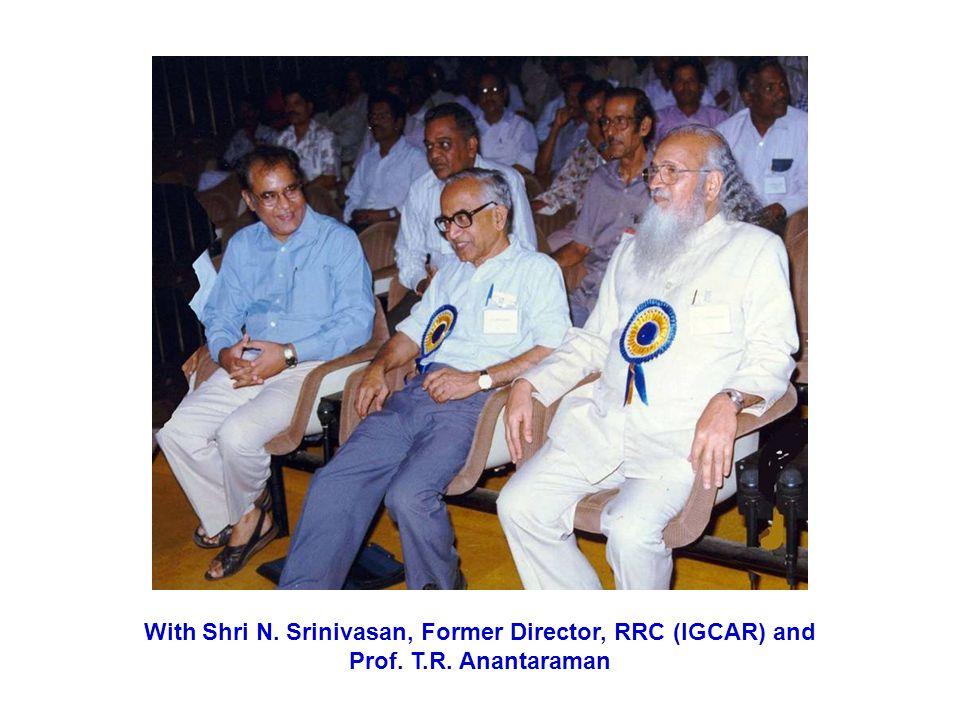 With Shri N. Srinivasan, Former Director, RRC (IGCAR) and