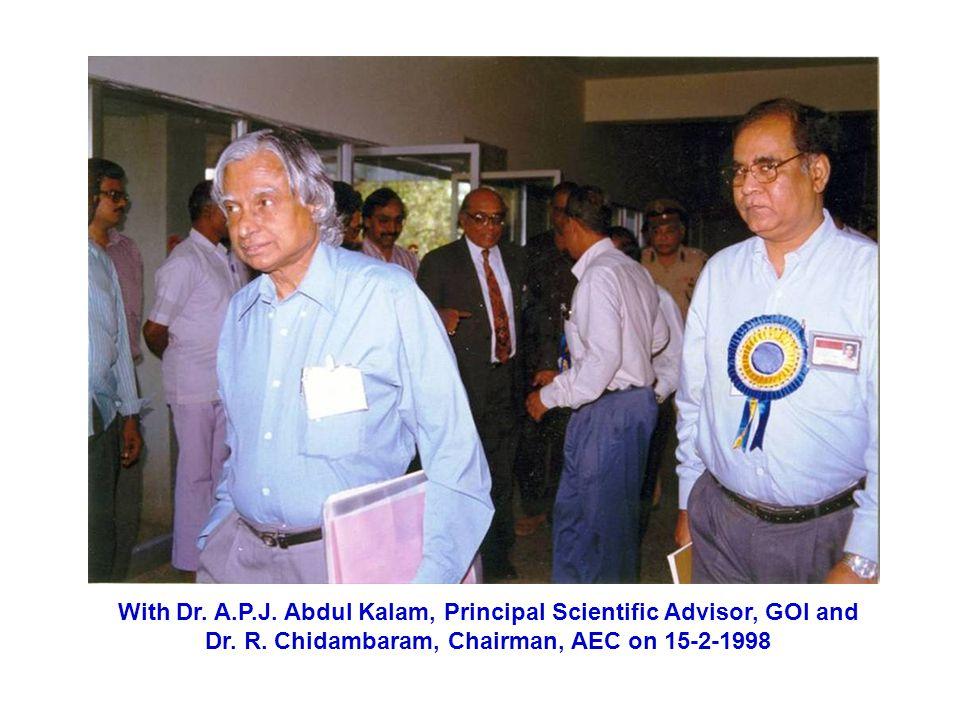 With Dr. A.P.J. Abdul Kalam, Principal Scientific Advisor, GOI and Dr.