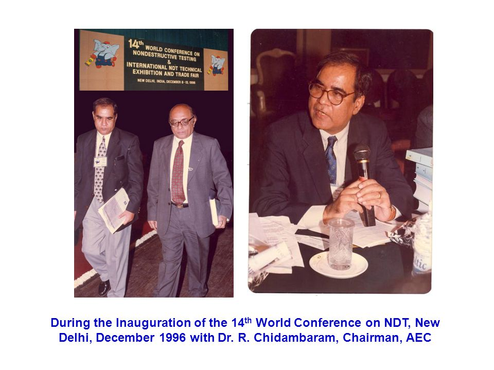 During the Inauguration of the 14th World Conference on NDT, New Delhi, December 1996 with Dr.