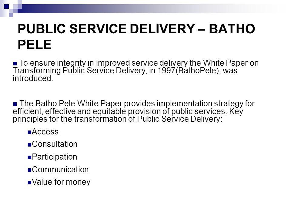 PUBLIC SERVICE DELIVERY – BATHO PELE