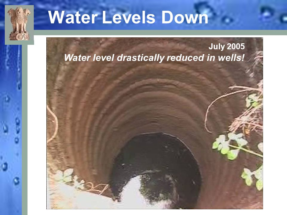 Water Levels Down July 2005 Water level drastically reduced in wells!