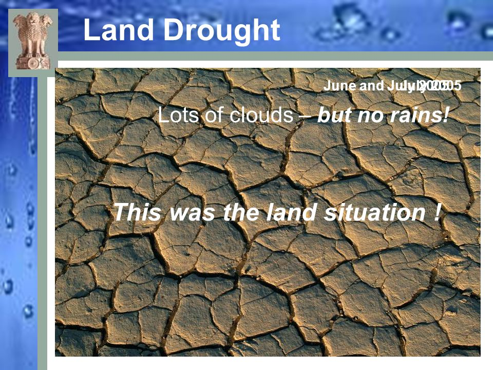 Land Drought This was the land situation !