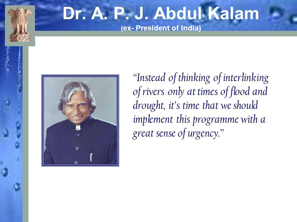 Dr. A. P. J. Abdul Kalam (ex- President of India)