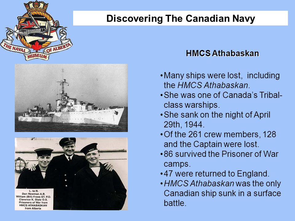 Many ships were lost, including the HMCS Athabaskan.