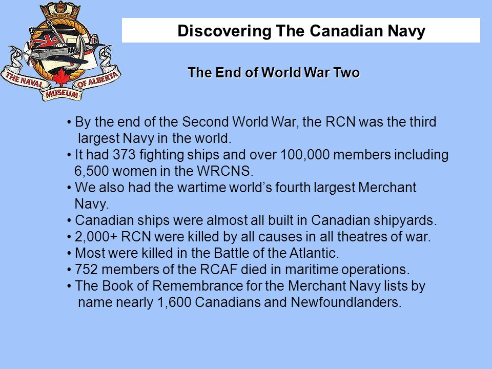 By the end of the Second World War, the RCN was the third