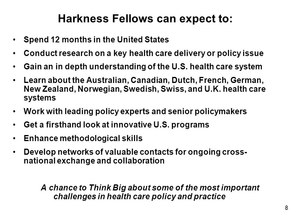 Harkness Fellows can expect to: