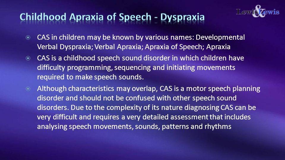 Childhood Apraxia of Speech - Dyspraxia