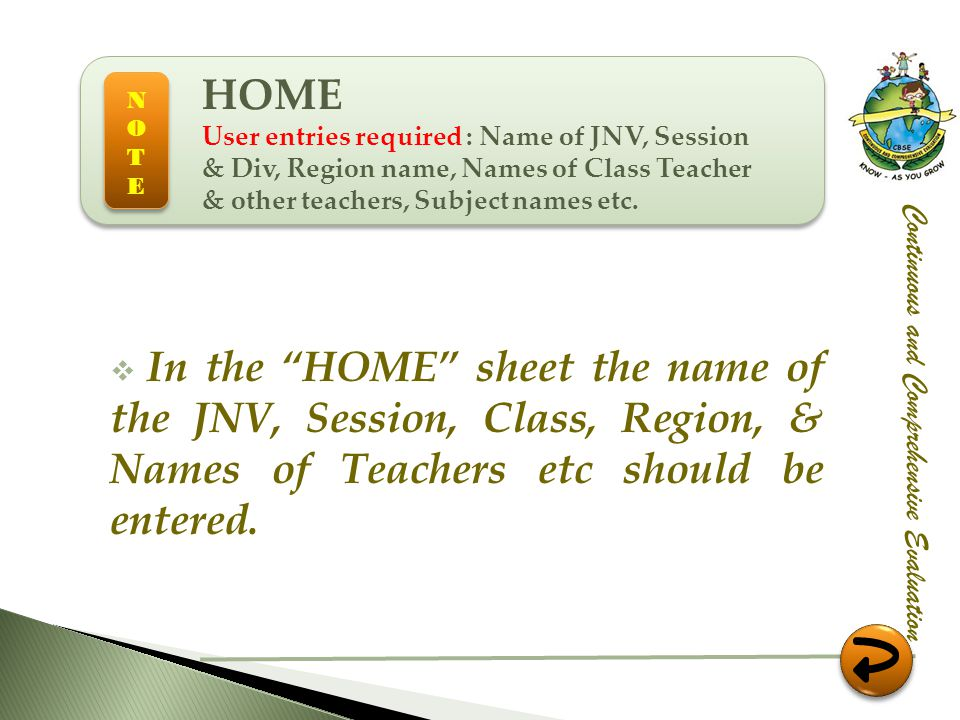 HOME User entries required : Name of JNV, Session & Div, Region name, Names of Class Teacher & other teachers, Subject names etc.
