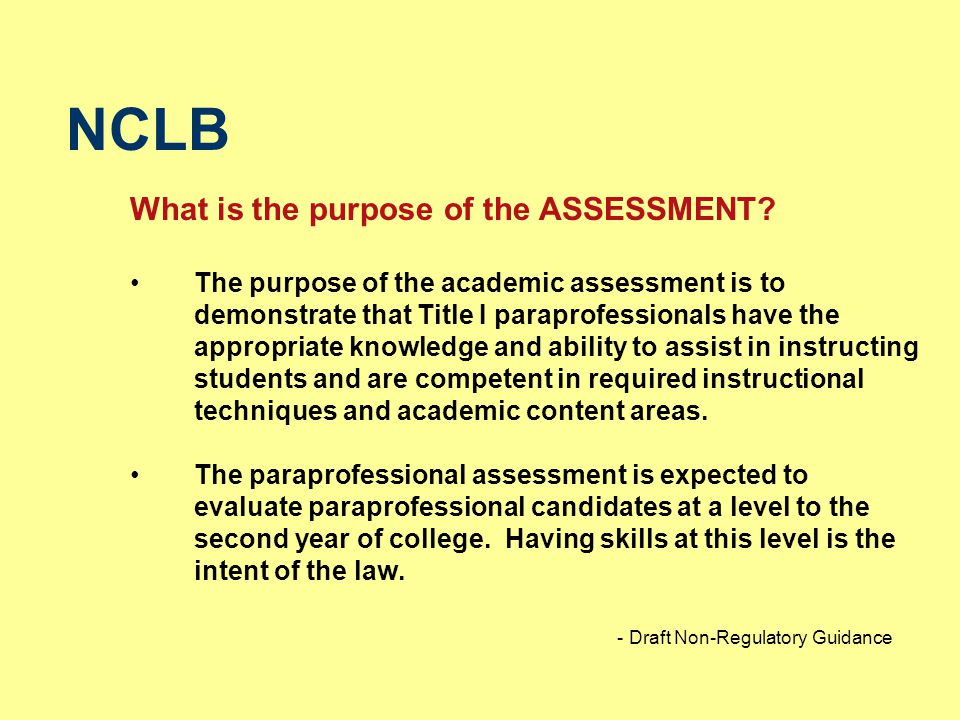 NCLB What is the purpose of the ASSESSMENT