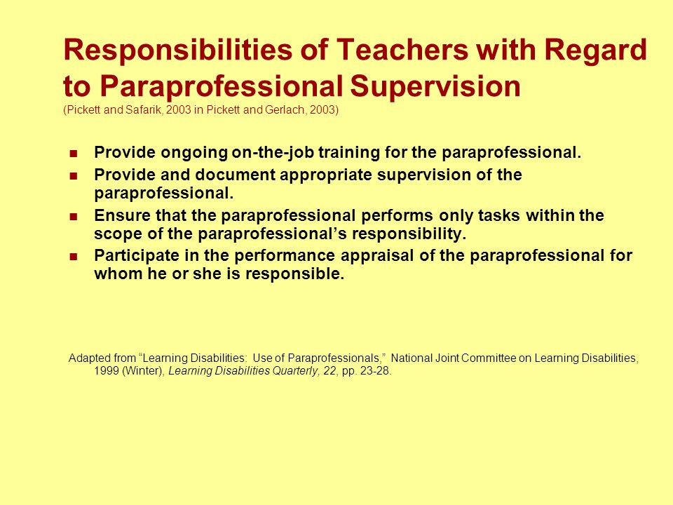 Responsibilities of Teachers with Regard to Paraprofessional Supervision (Pickett and Safarik, 2003 in Pickett and Gerlach, 2003)
