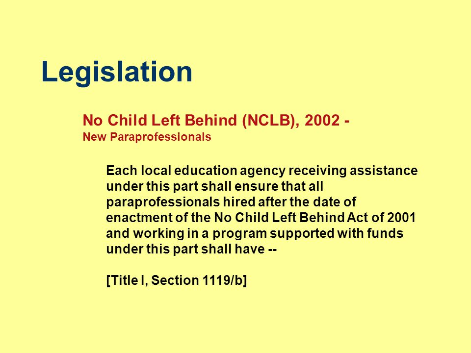 Legislation No Child Left Behind (NCLB), 2002 -