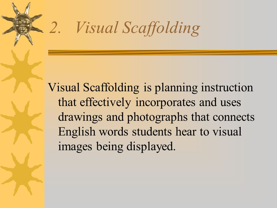 2. Visual Scaffolding