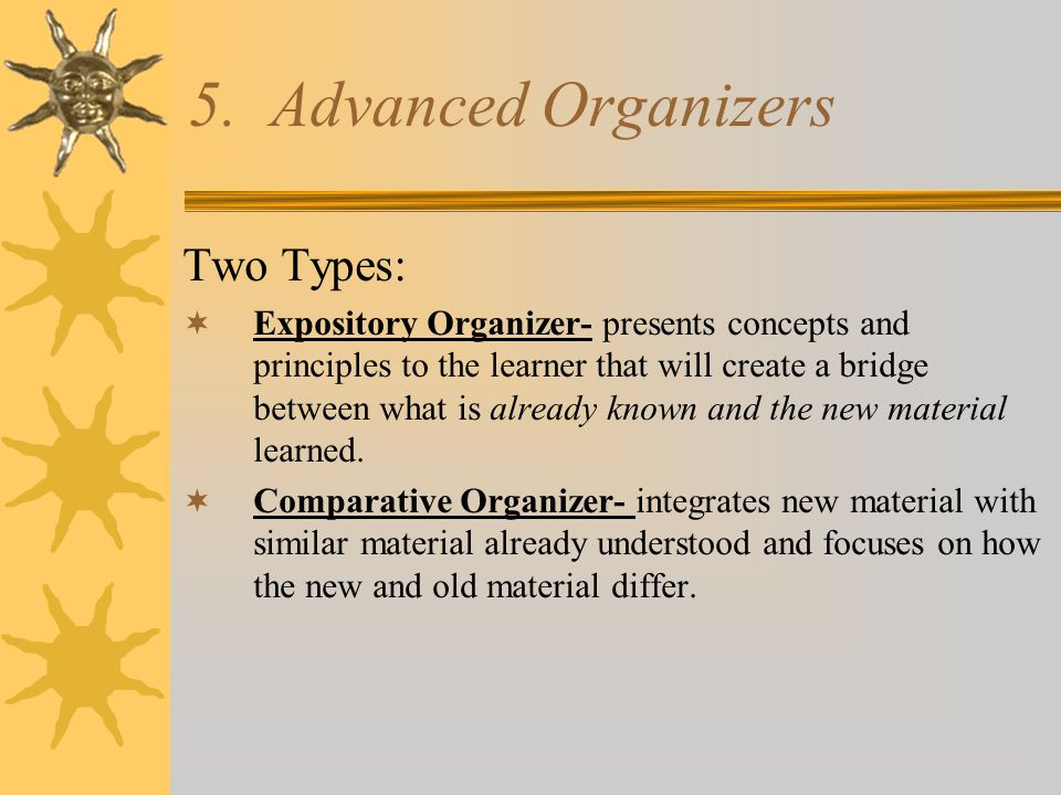 5. Advanced Organizers Two Types: