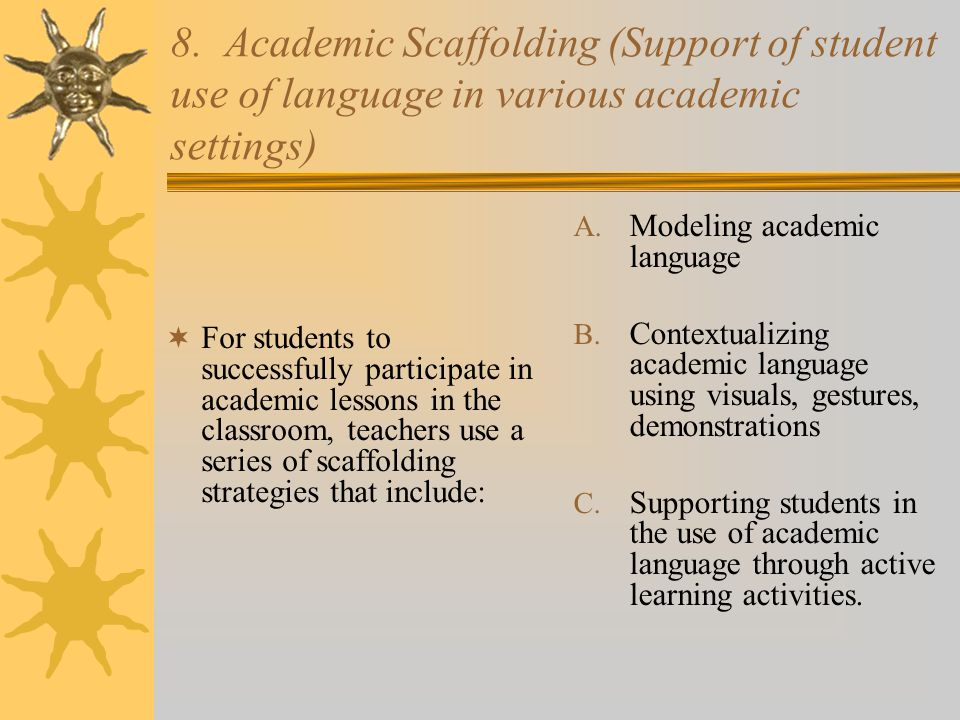 8. Academic Scaffolding (Support of student use of language in various academic settings)
