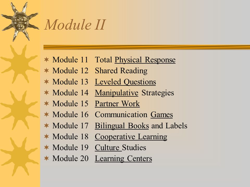 Module II Module 11 Total Physical Response Module 12 Shared Reading