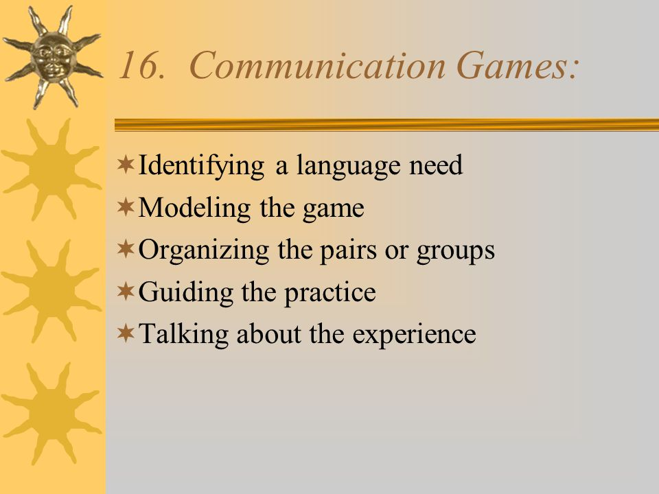 16. Communication Games: Identifying a language need Modeling the game
