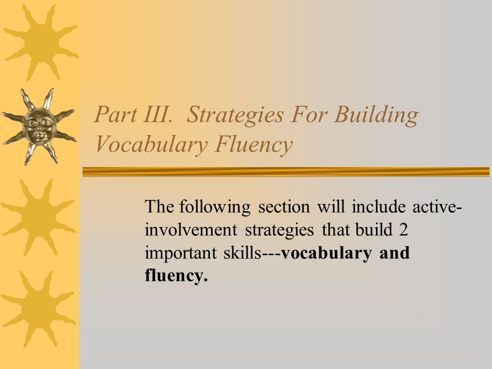 Part III. Strategies For Building Vocabulary Fluency
