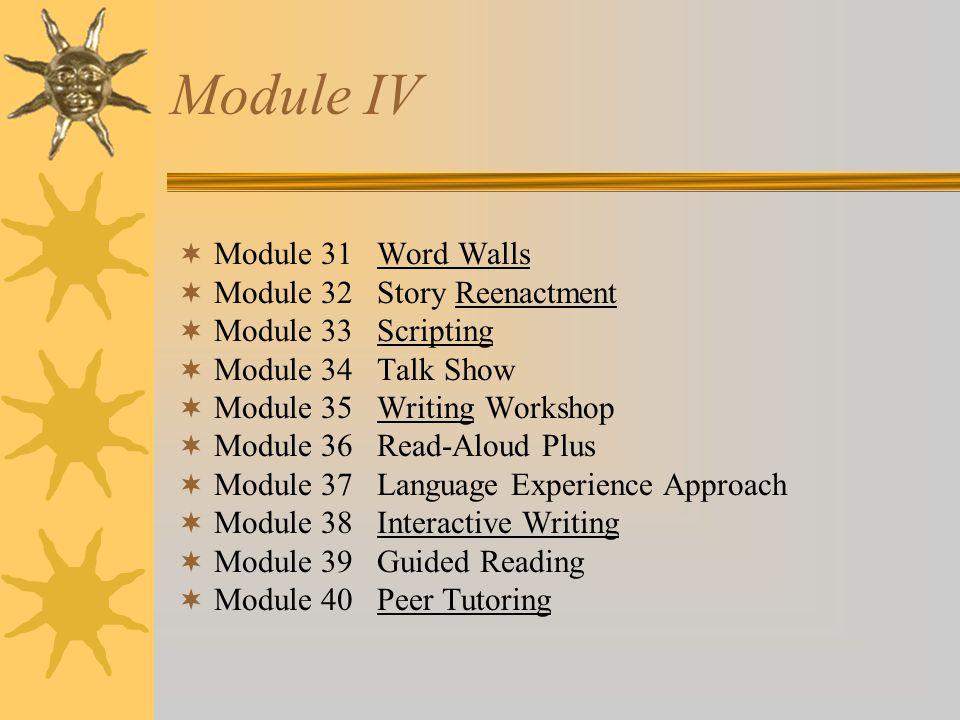 Module IV Module 31 Word Walls Module 32 Story Reenactment