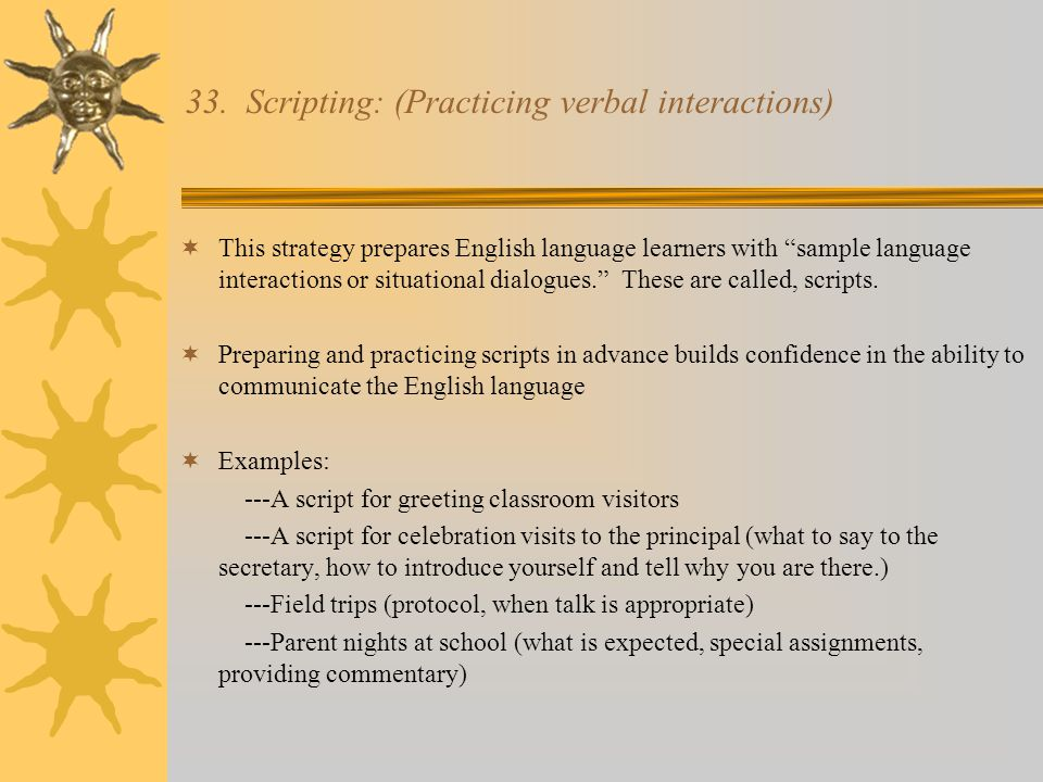 33. Scripting: (Practicing verbal interactions)