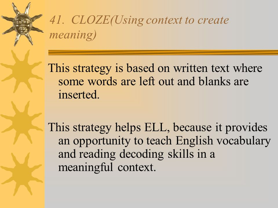41. CLOZE(Using context to create meaning)
