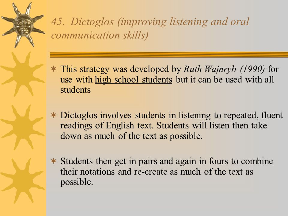 45. Dictoglos (improving listening and oral communication skills)