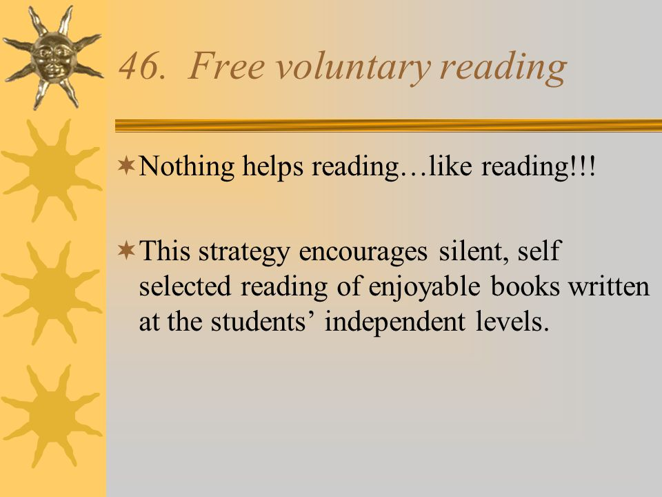 46. Free voluntary reading